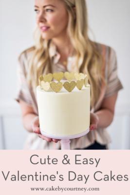 Cute & Easy Valentine's Day Cakes www.cakebycourtney.com