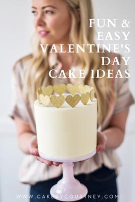 Fun and Easy Valentine's Day Cake Ideas www.cakebycourtney.com