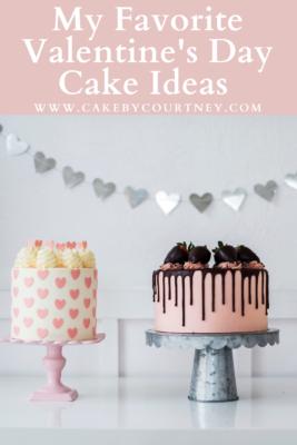My Favorite Valentine's Day Cake Ideas www.cakebycourtney.com