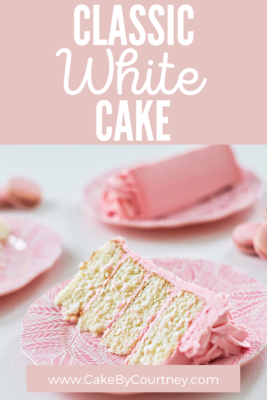 Classic White Cake- the classics never go out of style! www.CakeByCourtney.com