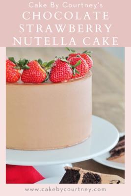 Chocolate Strawberry Nutella Cake www.cakebycourtney.com