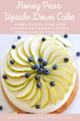 Honey Pear Upside Down Cake- honey butter cake with caramelized pears and honey cream cheese frosting www.cakebycourtney.com