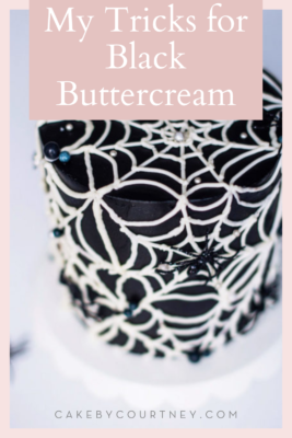 My Tips for Black Buttercream that won't stain your teeth www.cakebycourtney.com