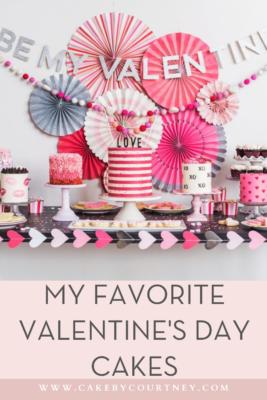 My favorite Valentine's Day cakes www.cakebycourtney.com