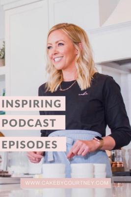 Inspiring Podcast Episodes Everyone Should Hear www.cakebycourtney.com