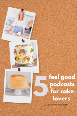 Cake by Courtney Podcast