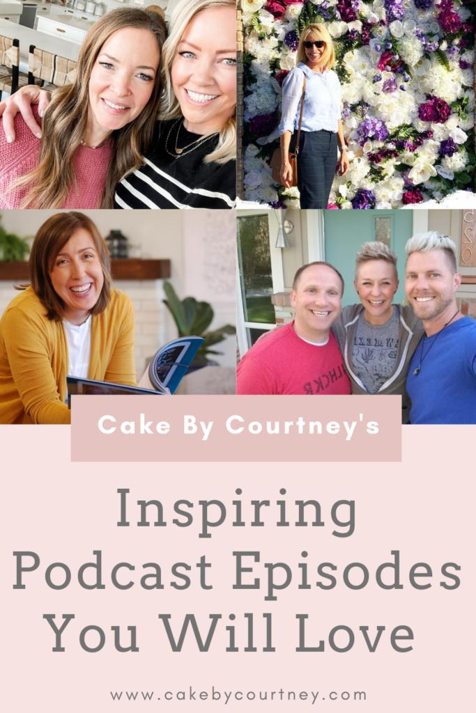 Inspiring podcast episodes you will love. www.cakebycourtney.com