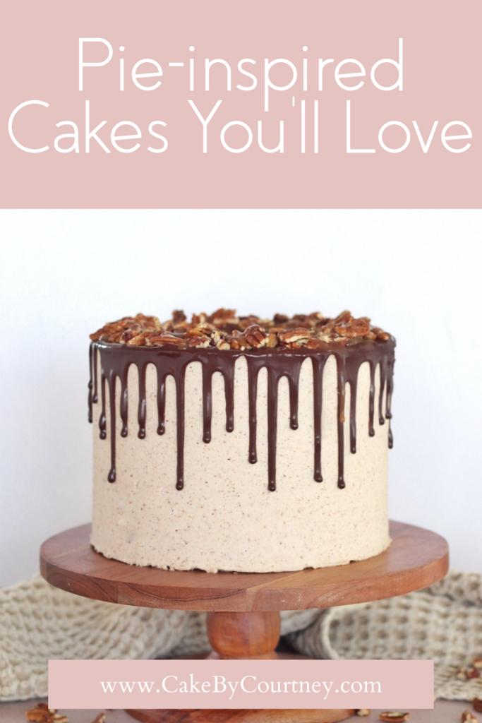 5 cakes inspired by pie flavors you will love. www.cakebycourtney.com
